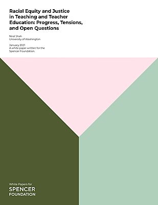 Racial Equity and Justice in Teaching and Teacher Education: Progress, Tensions, and Open Questions